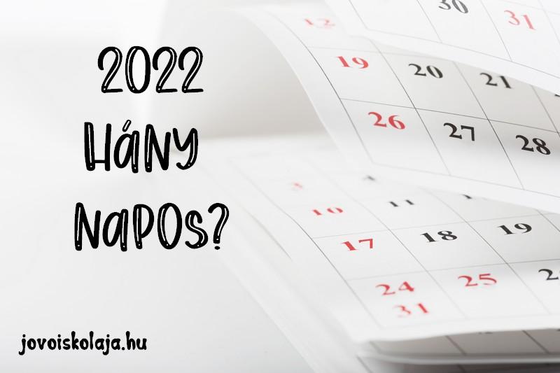 2022 hány napos